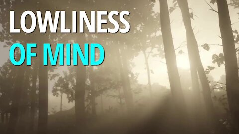 Lowliness of Mind