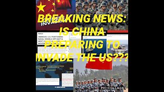 BREAKING NEWS: IS CHINA PREPARING TO INVADE THE US???