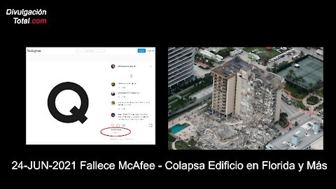 24-JUN-2021 Fallece McAfee - Colapsa Edificio en Florida y Más