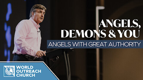 Angels, Demons & You — Angels with Great Authority