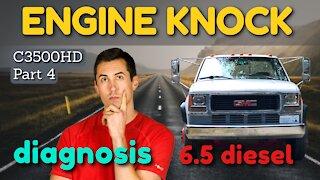 Diagnosing GM 6.5 Diesel Engine Knock [C3500HD Part 4]