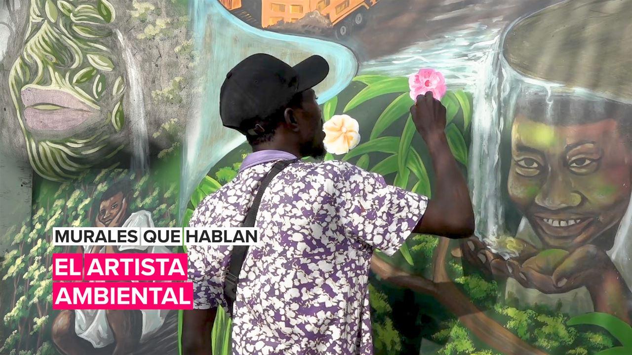 Murales que hablan: El artista ambiental