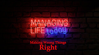 Making Wrong Things Right