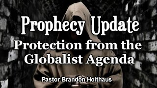Prophecy Update: Protection from the Globalist Agenda