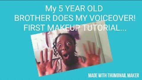 MY 5 YEAR OLD BROTHER DOES MY VOICEOVER! FIRST MAKEUP TUTORIAL...(FAIL)