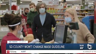 San Diego County won't change mask guidelines