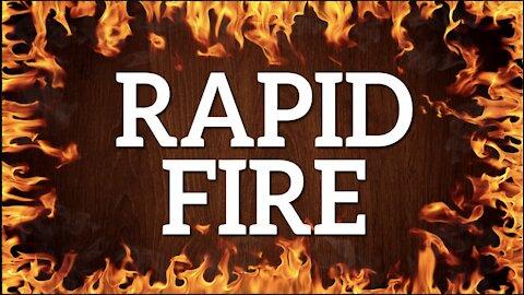 RAPID FIRE - September 29th, 2021
