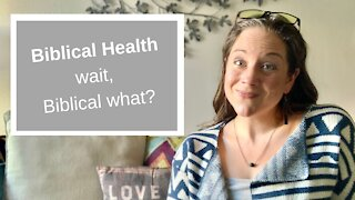 Biblical Health...wait, Biblical what?