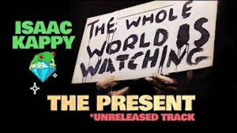 The Present by Isaac Kappy (Unreleased Track)