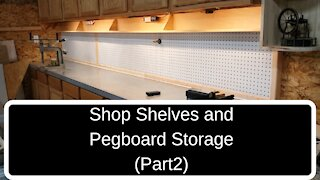 Shop Shelves and Pegboard Storage (Part 2)