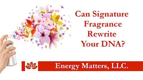 Can Signature Fragrance really Rewrite Your DNA?