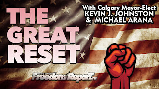 The Great Reset And Global Political Battles with Kevin J Johnston and Michael Arana