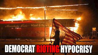 Democrats RIOTING HYPOCRISY EXPOSED