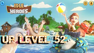 Idle Heroes - Game Play - Android - LV52