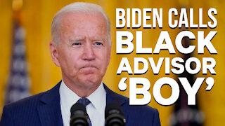 Biden Calls a Black Advisor 'Boy'   Daily Biden Dumpster Fire
