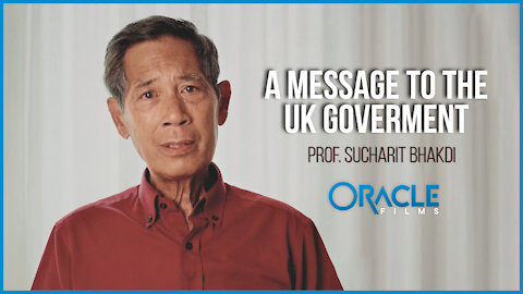 A Message to the UK Government and the BBC | Professor Sucharit Bhakdi, M.D. | Oracle Films