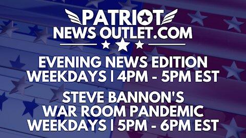 🔴 WATCH LIVE | Patriot News Outlet | Evening News Edition | War Room Pandemic | 4PM ET | 10/13/2021