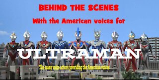 Dubbing the American voices for Ultraman