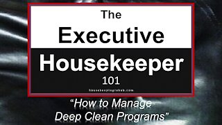 Housekeeping Training - How to Manage a Deep Clean Program