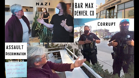 """Bar Max in Denver Refused to serve me without proof of the Covid19 """"Vaccine""""!"""