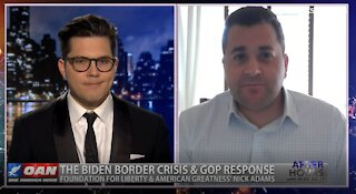 After Hours - OANN Border Crisis with Nick Adams
