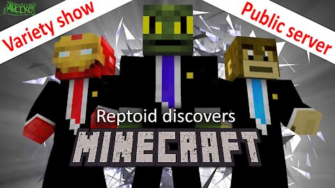 Reptoid Discovers Minecraft - S01 E26 - Variety Show (first public appearance)