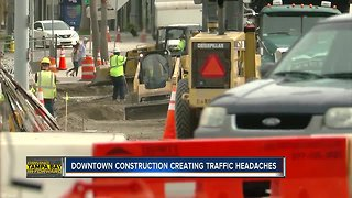 Downtown construction creating traffic headaches