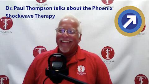 Dr. Paul Thompson Talks About the Phoenix Shockwave Device for Erectile Dysfunction