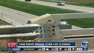 Vine Drive Bridge over I-25 closing