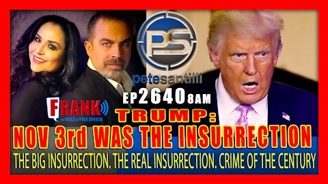 """EP 2640-8AM TRUMP: """"The Insurrection Took Place On November 3rd"""""""