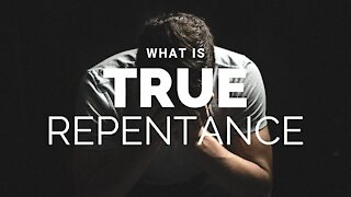 What is True Repentance