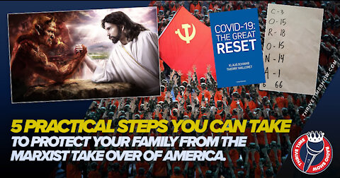 5 Practical Steps You Can Take to Protect Your Family from the Marxist Takeover of America