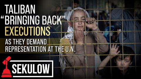 """Taliban """"Bringing Back"""" Executions As They Demand Representation At The U.N."""