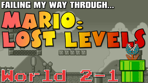World 2-1 Almost Broke Me - Hilariously Failing Through Mario: Lost Levels (Family Friendly)