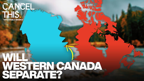 Will Western Canada Separate? | Cancel This #13