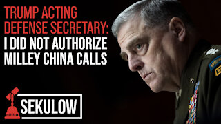 Trump Acting Defense Secretary: I Did Not Authorize Milley China Calls