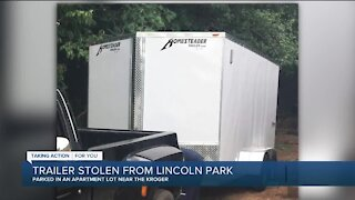 Trailer stolen from Lincoln Park