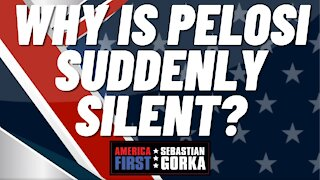 Why is Pelosi suddenly silent? Rep. Jim Jordan with Sebastian Gorka on AMERICA First