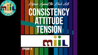 Self Defense Against the Dark Arts Episode 6: Consistency Principle, Attitude and Tension Gaps.