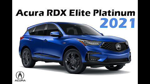 2021 Acura RDX Elite Platinum - A distinctive artistic design, see before buying anything !!!💥💥💥💥💥
