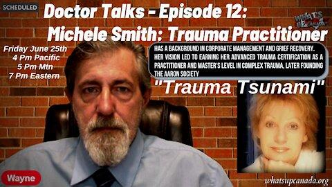 Doctor Talks Part 12: Michele Smith: Trauma Practitioner in a Trauma Tsunami