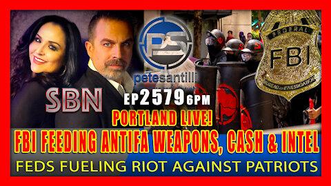 EP 2579 6PM FEDS FUELING RIOTS IN PORTLAND! FBI Assisting Antifa,Portland rally goes violent.