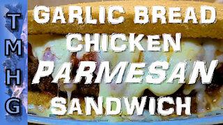 Garlic Bread Chicken Parmesan Sandwich