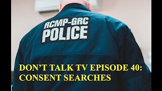 Don't Talk TV Episode 40: Consent Searches