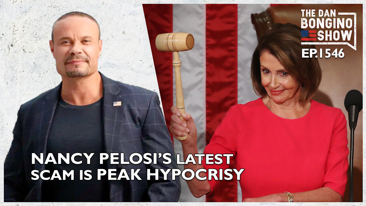 Nancy Pelosi's Latest Scam Is Peak Hypocrisy! - The Dan Bongino Show