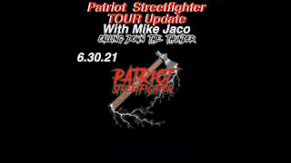 6.30.21 Patriot Streetfighter TOUR Update on Mike Jaco's Intuition Secrets