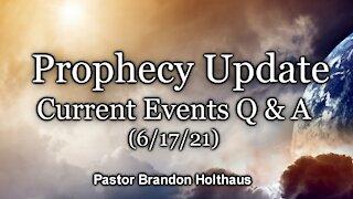 Bible Prophecy Q & A (6/17/21)