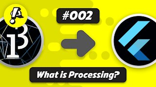 Ep. 002 - What is Processing? | Flutter Processing