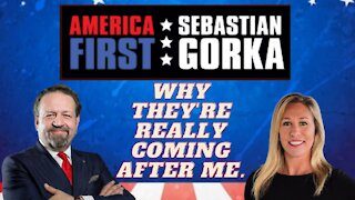 Why they're really coming after me. Marjorie Taylor Greene with Sebastian Gorka on AMERICA First