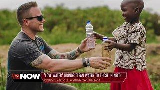 LOVE WATER making a global impact